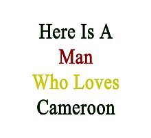 Here Is A Man Who Loves Cameroon  Photographic Print