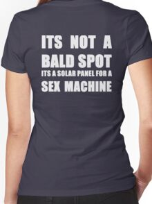 ITS NOT A BALD SPOT ITS A SOLAR PANEL FOR A SEX MACHINE WHITE Women's Fitted V-Neck T-Shirt