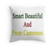 Smart Beautiful And From Cameroon  Throw Pillow