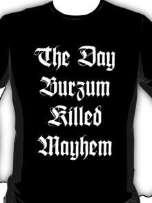 When Burzum Killed Mayhem T-Shirt