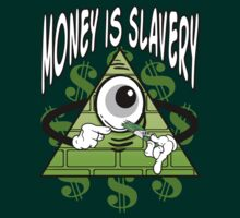 Anti Illuminati - Money Is Slavery by mlike1