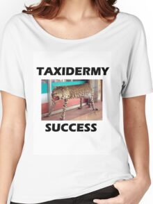 TAXIDERMY SUCCESS - TIGER Women's Relaxed Fit T-Shirt