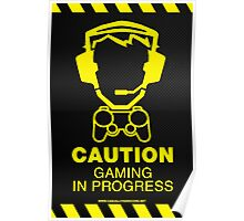Caution Gaming In Progress Poster Poster