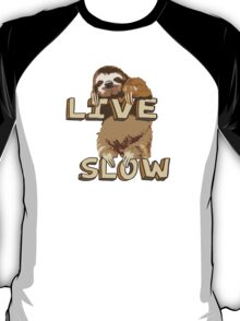 Cute Sloth - LIVE SLOW T-Shirt