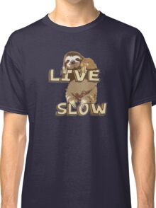 Cute Sloth - LIVE SLOW Classic T-Shirt