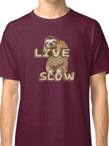 Cute Sloth - LIVE SLOW Classic T-Shirt