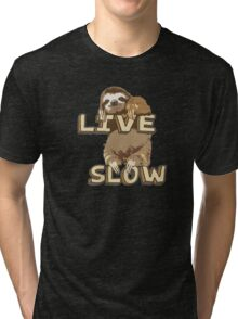 Cute Sloth - LIVE SLOW Tri-blend T-Shirt
