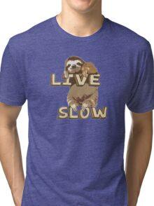 Cute Sloth - LIVE SLOW Tri-blend T-Shirt