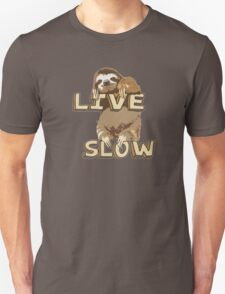 Cute Sloth - LIVE SLOW Unisex T-Shirt
