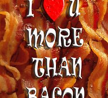 I love U more than BACON by thatstickerguy