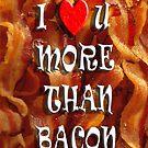 I love u more than BACON by panzerfreeman