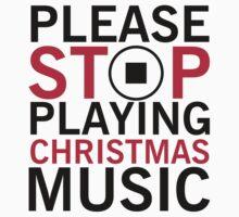 Please stop playing christmas music Kids Tee