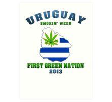 Uruguay Marijuana - First Green Nation 2013 Art Print