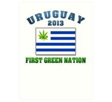 Uruguay Weed - First Green Nation 2013 Art Print