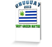 Uruguay Weed - First Green Nation 2013 Greeting Card