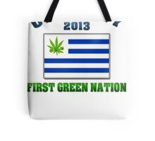 Uruguay Weed - First Green Nation 2013 Tote Bag