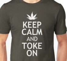 KEEP CALM AND TOKE ON Unisex T-Shirt