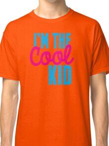 I'm the COOL KID Classic T-Shirt