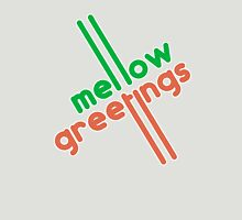 Mello Greetings Unisex T-Shirt