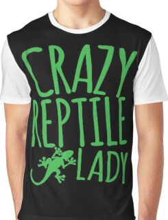 CRAZY REPTILE LADY Graphic T-Shirt