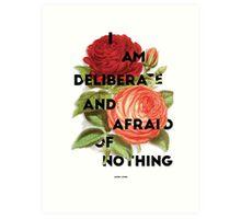 I Am Deliberate  Art Print