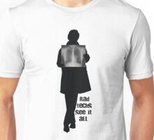 Rad Techs See It All! Unisex T-Shirt