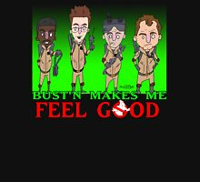 Bustin Makes me feel good Unisex T-Shirt