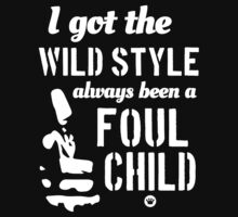 I Got The Wild Style, Always Been A Foul Child | Big L Shirts by FreshThreadShop