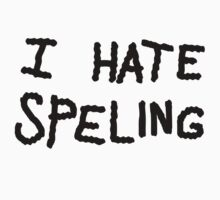 I Hate Speling  Kids Tee