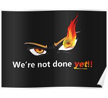 Miscellaneous - we're not done yet - dark Poster