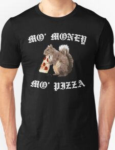 Funny Squirrel - Mo Money, Mo Pizza T-Shirt