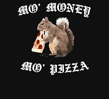 Funny Squirrel - Mo Money, Mo Pizza Unisex T-Shirt