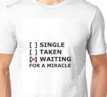 Relationship Status: Miracle Unisex T-Shirt