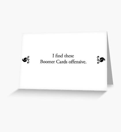Boomer Cards - Boomer Cards Greeting Card