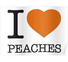 I ♥ PEACHES Poster