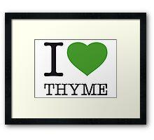 I ♥ THYME Framed Print