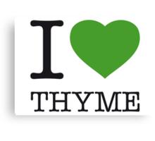 I ♥ THYME Canvas Print