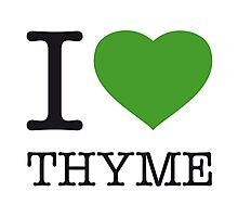 I ♥ THYME Photographic Print