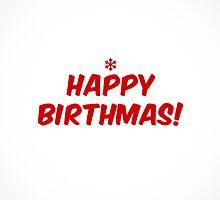 Happy Birthmas by MScasuals
