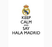 KEEP CALM AND SAY HALA MADRID T-Shirt