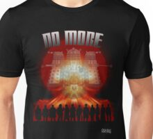 No More Unisex T-Shirt
