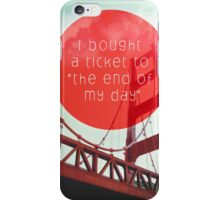 i bought a ticket iPhone Case/Skin