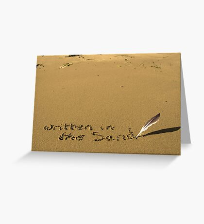 written in the sand with feather quill Greeting Card