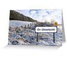 an ghaeltacht sign in irish snow scene Greeting Card