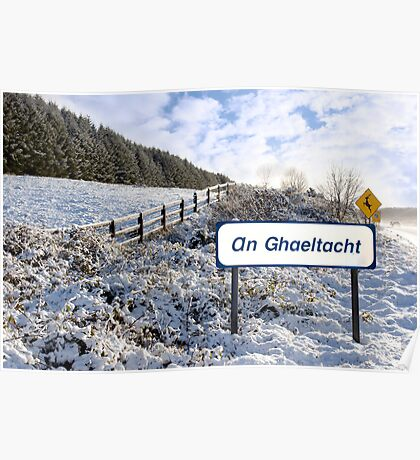 an ghaeltacht sign in irish snow scene Poster