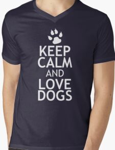 KEEP CALM AND LOVE DOGS Mens V-Neck T-Shirt