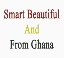 Smart Beautiful And From Ghana  by supernova23
