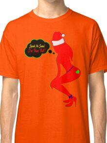 ټ♪♥Spank Me Santa, I've been Bad-Naughty-Fun X-Mas Clothing & Stickers♥♪ټ    Classic T-Shirt