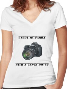 I shot my family with a Canon EOS 6D Women's Fitted V-Neck T-Shirt