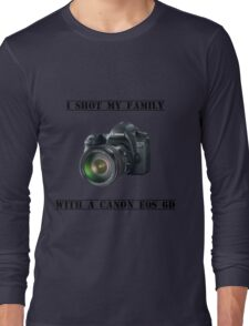 I shot my family with a Canon EOS 6D Long Sleeve T-Shirt